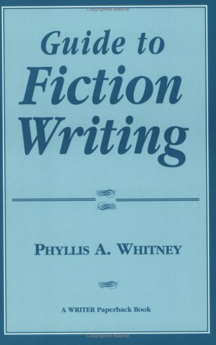 Guide to Fiction Writing: Whitney, Phyllis A.