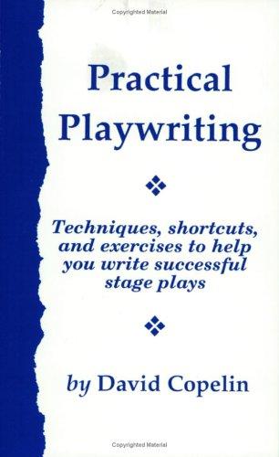 Practical Playwriting: Copelin, David