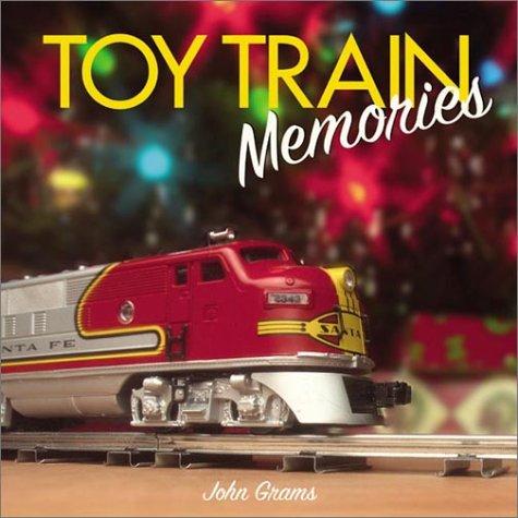 Toy Train Memories: Grams, John