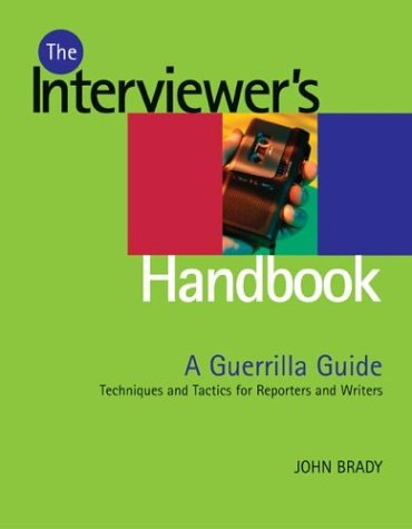 9780871162052: The Interviewer's Handbook: A Guerilla Guide: Techniques & Tactics for Reporters & Writers