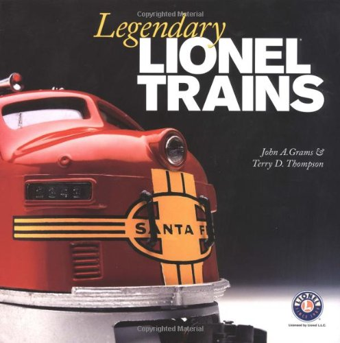 Legendary Lionel Trains (0871162113) by John A. Grams; Terry D. Thompson