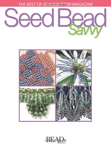 9780871162380: Seed Bead Savvy (Best of Bead & Button Magazine)
