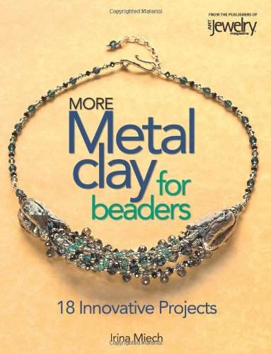 9780871162427: More Metal Clay for Beaders: 18 Innovative Projects