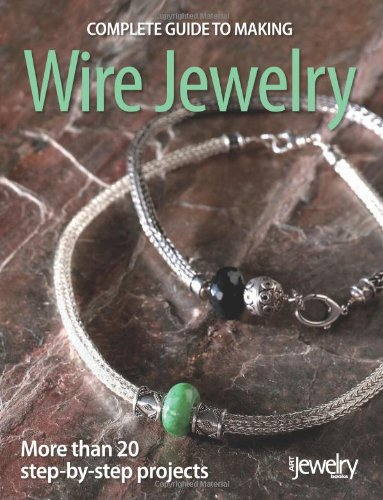 9780871162540: Complete Guide to Making Wire Jewelry