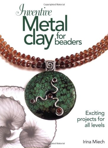 9780871162588: Inventive Metal Clay for Beaders