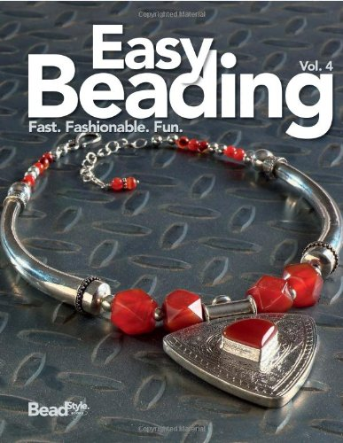9780871162632: Easy Beading, Volume 4: The Best Projects from the Fourth Year of BeadStyle Magazine