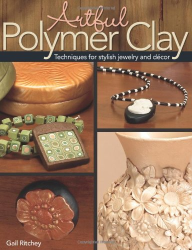 9780871162823: Artful Polymer Clay: Techniques for Stylish Jewelry and Decor
