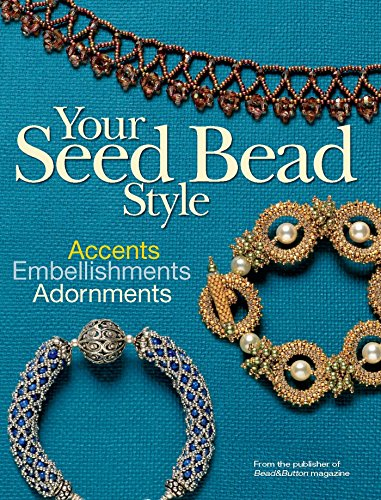 9780871162847: Your Seed Bead Style: Accents, Embellishments, and Adornments