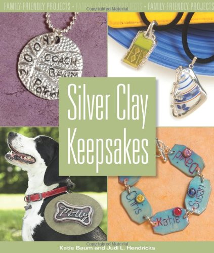 9780871162854: Silver Clay Keepsakes: Family-Friendly Projects