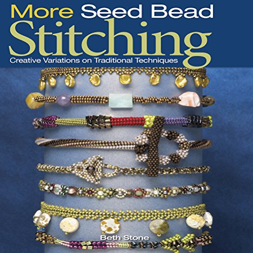 9780871162908: More Seed Bead Stitching: Creative Variations on Traditional Techniques