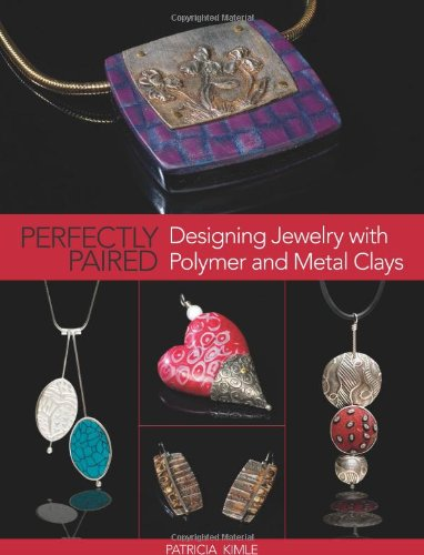 9780871162946: Perfectly Paired: Designing Jewelry with Polymer and Metal Clays