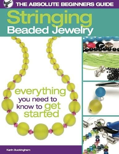 9780871162991: Stringing Beaded Jewelry: Everything You Need to Know to Get Started