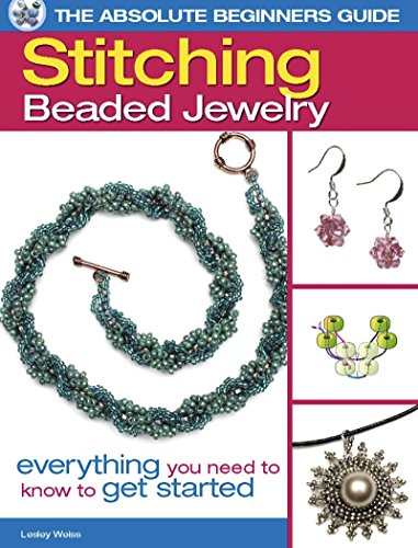 9780871164124: Stitching Beaded Jewelry (The Absolute Beginner's Guide)