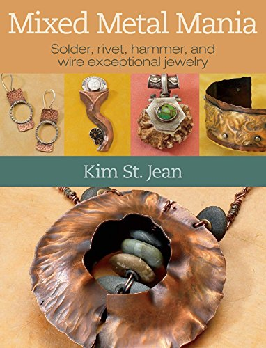 9780871164162: Mixed Metal Mania: Solder, Rivet, Hammer, and Wire Exceptional Jewelry