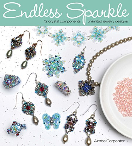 9780871164223: Endless Sparkle: 12 Crystal Components - Unlimited Jewelry Designs