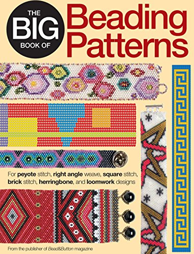 9780871164247: The Big Book of Beading Patterns: For Peyote Stitch, Right Angle Weave, Square Stitch, Brick Stitch, Herringbone, and Loomwork Designs