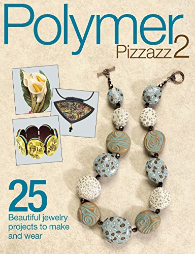 9780871164261: Polymer Pizzazz 2: 25 Beautiful Jewelry Projects to Make and Wear