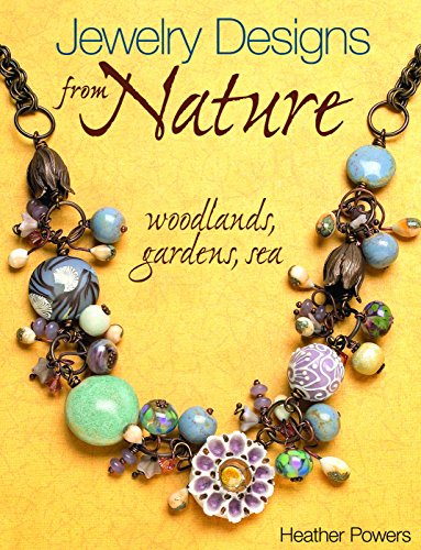 9780871164285: Jewelry Designs from Nature: Woodlands, Gardens, Sea: Art Bead Jewelry Designs Inspired by Nature