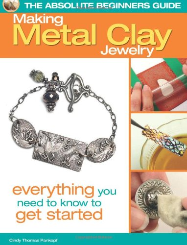 9780871164315: Absolute Beginners Guide: Making Metal Clay Jewelry (The Absolute Beginners Guide)
