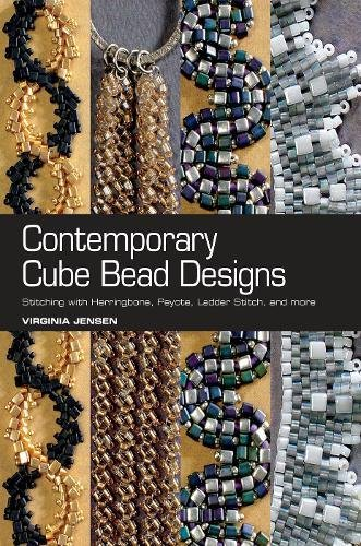 9780871164360: Contemporary Cube Bead Designs: Stitching With Herringbone, Peyote, Ladder Stitch, and More