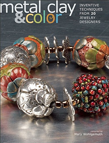 9780871164414: Metal Clay and Color: Inventive Techniques from 20 Jewelry Designers