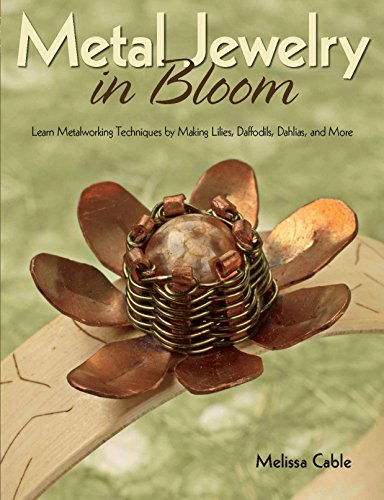 9780871164438: Metal Jewelry in Bloom: Learn Metalworking Techniques by Creating Lilies, Daffodils, Dahlias, and More
