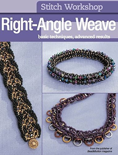9780871164551: Right-Angle Weave: Basic Techniques, Advanced Results