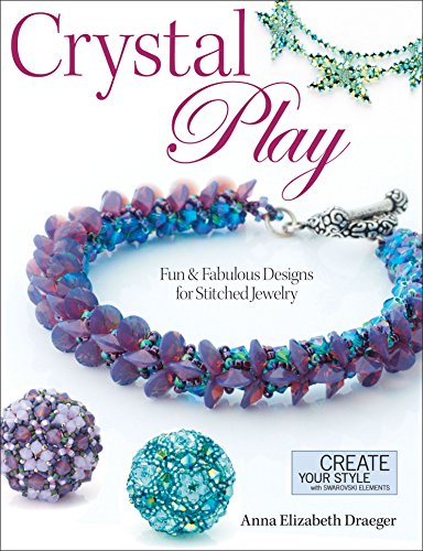 9780871164766: Crystal Play: Fun & Fabulous Designs for Stitched Jewelry
