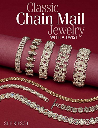 Classic Chain Mail Jewelry with a Twist: Ripsch, Sue