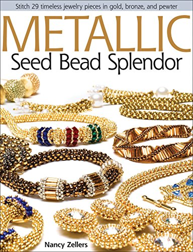 9780871164841: Metallic Seed Bead Splendor: Stitch 29 Timeless Jewelry Pieces in Gold, Bronze, and Pewter (American Poets Continuum (Paperback))