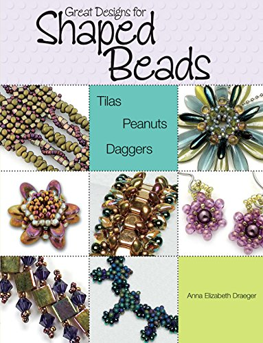 9780871164957: Great Designs for Shaped Beads: Tilas, Peanuts, and Daggers