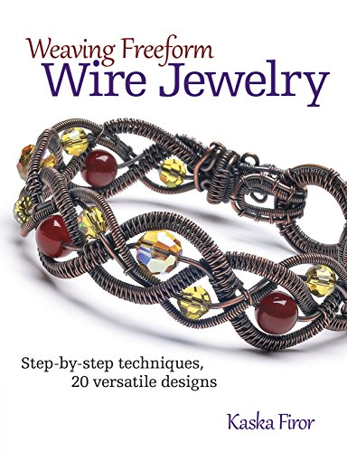 9780871167033: Weaving Freeform Wire Jewelry: Step-by-Step Techniques, 20 Versatile Designs