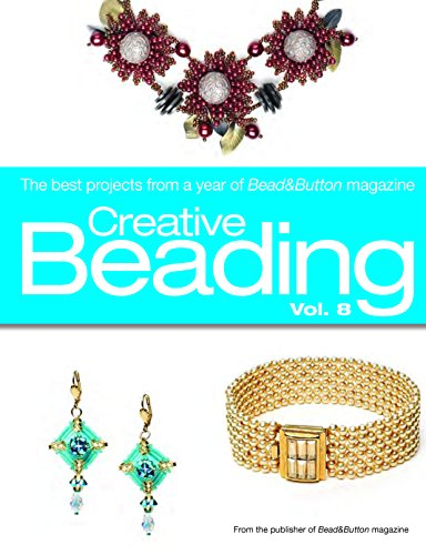 9780871167682: Creative Beading, Volume 8: The Best Projects From a Year of Bead & Button Magazine
