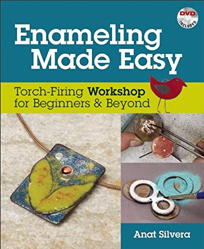 9780871167705: Enameling Made Easy: Torch-Firing Workshop for Beginners & Beyond