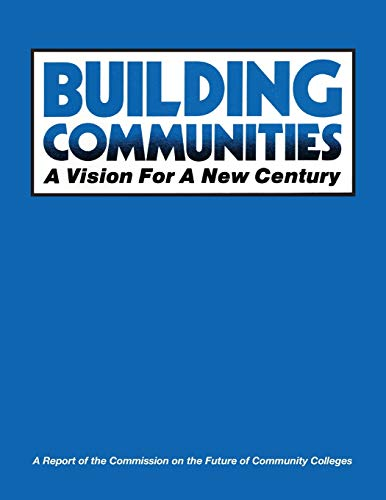Building Communities: A Vision for a New: Aacc Commisssion on
