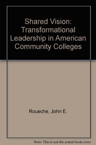 9780871171900: Shared Vision: Transformational Leadership in American Community Colleges