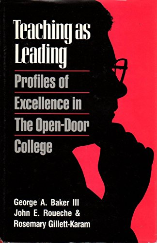 Teaching As Leading Profiles of Excellen: Baker, George A
