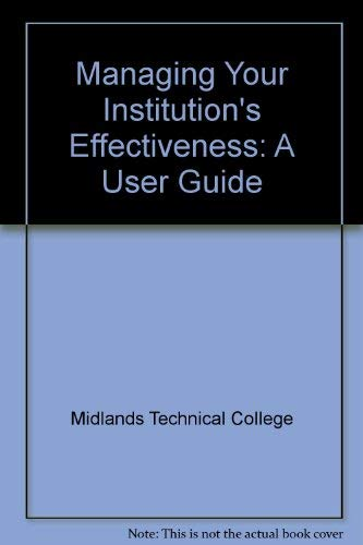 9780871172990: Managing Your Institution's Effectiveness: A User Guide