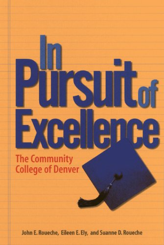 In Pursuit of Excellence: The Community College: Roueche, Suanne D.,