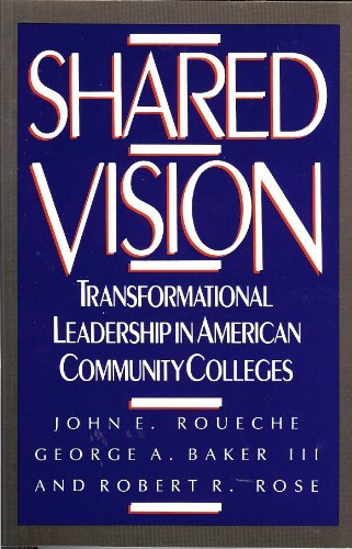 9780871173539: Shared Vision: Transformational Leadership in American Community Colleges