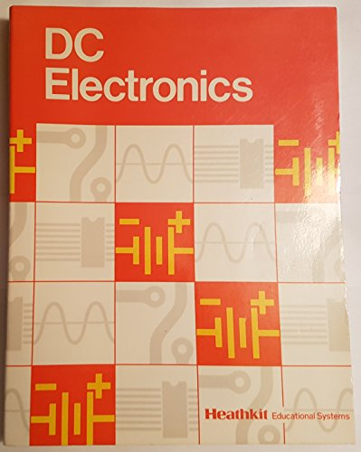9780871190581: DC Electronics (Heathkit Zenith Educational Systems)