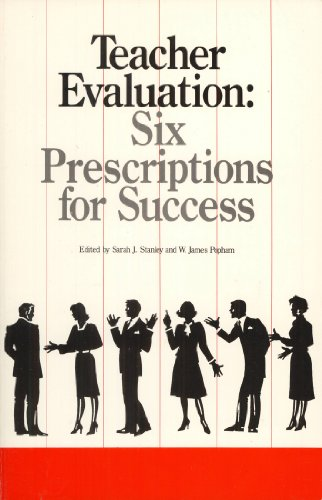 Teacher Evaluation: Six Prescriptions for Success