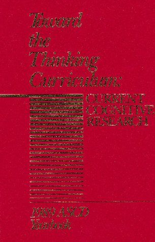 Toward the Thinking Curriculum: Current Cognitive Research (ASCD YEARBOOK)