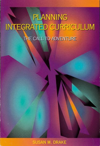 9780871202086: Planning Integrated Curriculum: The Call to Adventure