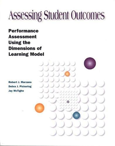 Assessing Student Outcomes: Performance Assessment Using the Dimensions of Learning Model: Marzano,...