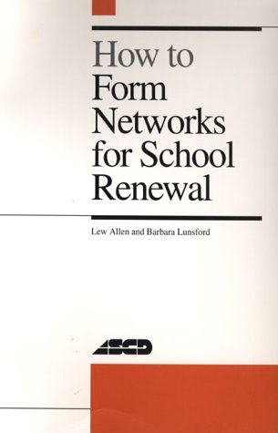 How to Form Networks for School Renewal: Allen, Lew; Lunsford,