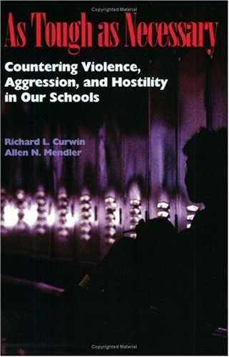 As Tough as Necessary - Countering Violence, Aggression, and Hostility in Our Schools