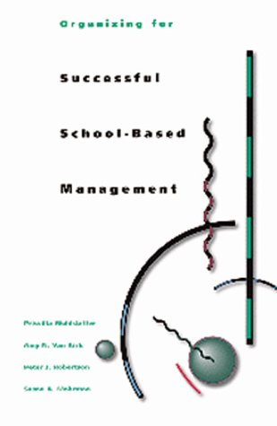 9780871202895: Organizing for Successful School-Based Management