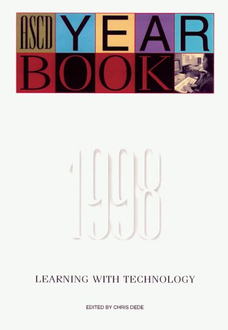 Learning with Technology : ASCD Yearbook 1998: Robert Kosma; Joseph