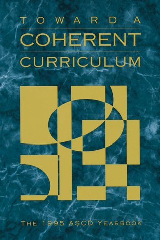 9780871203113: Toward a Coherent Curriculum: 1995 Yearbook of the Association for Supervision and Curriculum Development